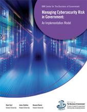 Managing Cybersecurity Risk in Government: An Implementation Model